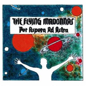 album Per Aspera Ad Astra - The Flying Madonnas