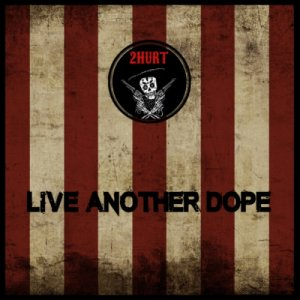 album Live Another Dope - 2Hurt