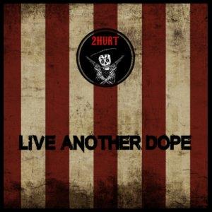 album Live Another Dope - 2Hurt