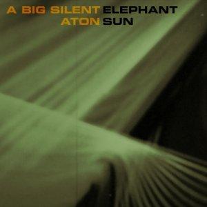 a Big Silent Elephant Aton Sun copertina