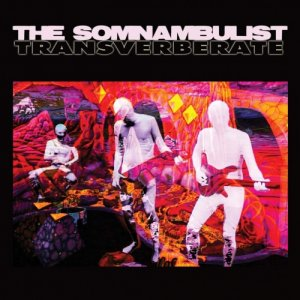 album Transverberate - single - THE SOMNAMBULIST