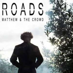 Mattew & the Crowd Roads copertina