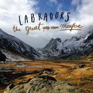 Labradors The Great Maybe copertina