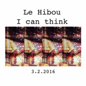 album Le Hibou - I Can Think  (Singolo) - Le Hibou