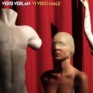album Vi vedo male - Versi Verlan