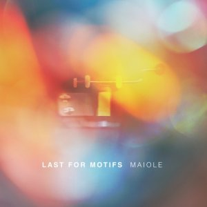 MAIOLE Last for motifs copertina