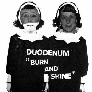 album Burn and Shine - Duodenum
