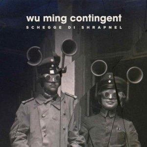 album SCHEGGE DI SHRAPNEL - WU MING CONTINGENT