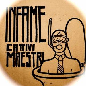 album INFAME - cattivi maestri