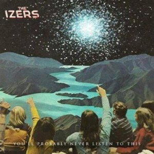 album You'll Probably Never Listen To This - The Izers