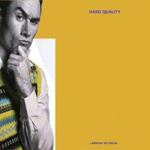 album ...Adesso Mi Tocca - Hard Quality