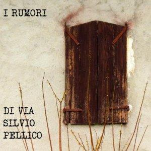 album I rumori di via Silvio Pellico - I Rumori Di Via Silvio Pellico