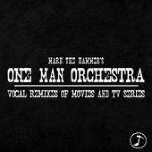 album One Man Orchestra - Vol. 1 - Mark The Hammer