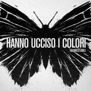 album Hanno ucciso I colori - Inarrestabili