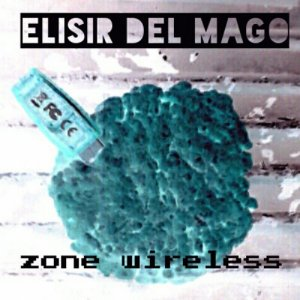 album Zone Wireless - Elisir del Mago