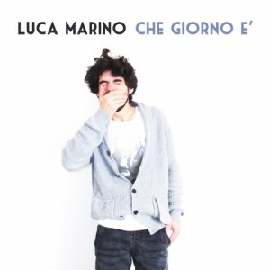 album Che Giorno è - Luca Marino