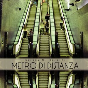 album METRO DI DISTANZA - SERENA N. BARATTI Metro di Distanza tour