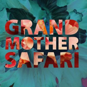 album Grandmother Safari - Grandmother Safari
