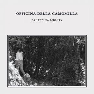 L'Officina Della Camomilla Palazzina Liberty copertina