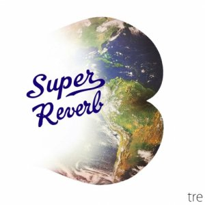 album Tre - Super Reverb