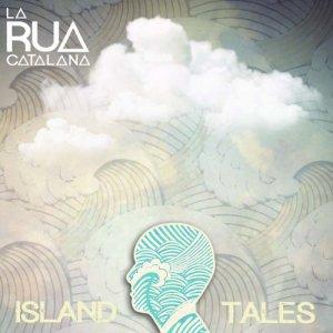 album Island Tales - La Rua Catalana