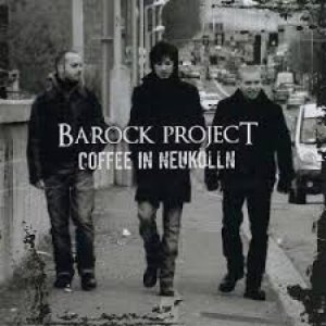 album Coffee in Neukolln - Barock Project