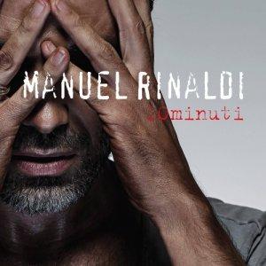 album 10 minuti - Manuel Rinaldi