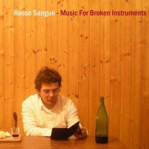 album Music For Broken Instruments - Rosso Sangue