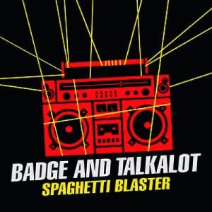 album Spaghetti Blaster - Badge and talkalot
