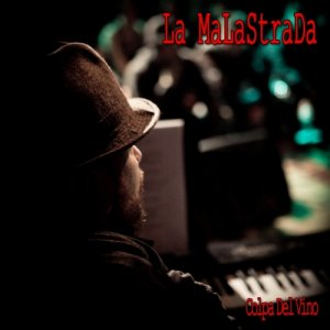 album Colpa del Vino - La MaLaStraDa