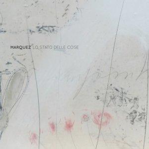 album Lo stato delle cose - Marquez