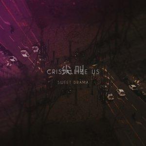 album Sweet Drama - Cristallize Us