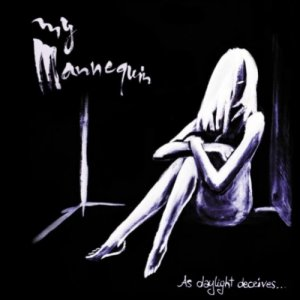 album as daylight deceives... - my mannequin
