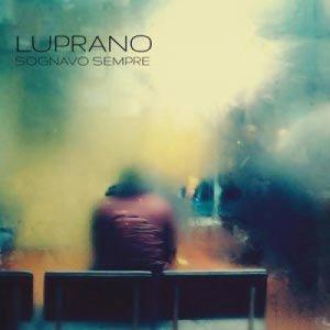 album Sognavo Sempre - Luprano