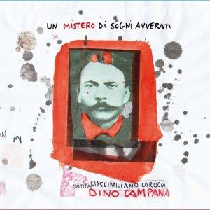 album Un Mistero di Sogni Avverati - Massimiliano Larocca canta Dino Campana - Massimiliano Larocca