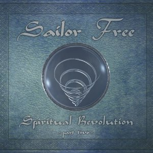 album Spiritual Revolution part 2 - Sailor Free