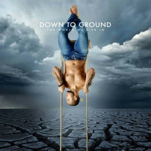 album The world we live in - Down to Ground