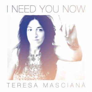 album I Need You Now - teresa mascianà
