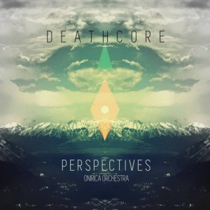 album DeathcoreTDP - Perspectives (Onirica Orchestra) - Danger Beatz Nation