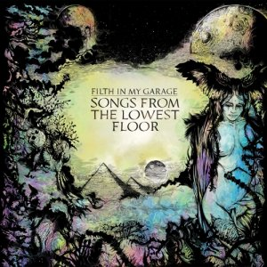 album Songs from the lowest floor - Filth in my Garage