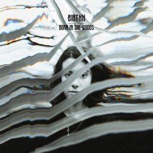 album Born In The Woods - Birthh