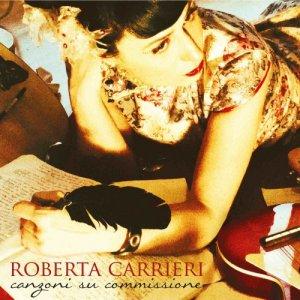 album Canzoni su commissione - Roberta Carrieri