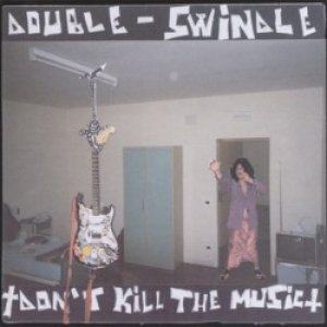album Don't Kill the Music - Double Swindle