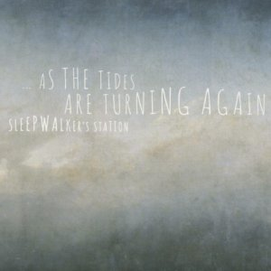 album ...as the tides are turning again - Sleepwalker's station