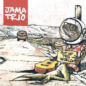 album Out Of This World - JAMA TRIO