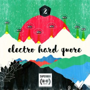 album Due - Electro Hard Quore - Superbox