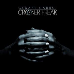 album Crooner Freak - Cesare Carugi