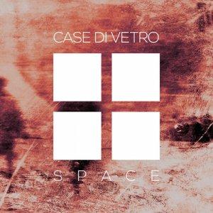 album Space - Case di Vetro