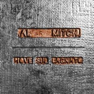 album Piove Sul Bagnato EP - Al Mitch