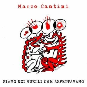 album SIAMO NOI QUELLI CHE ASPETTAVAMO - Marco Cantini
